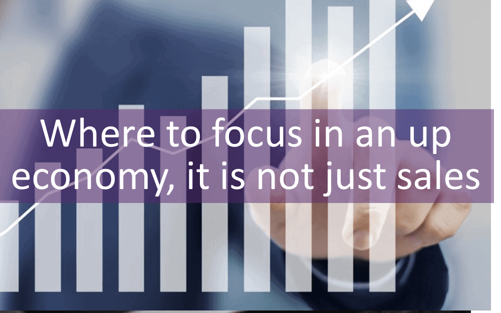 Creating focus in an up economy